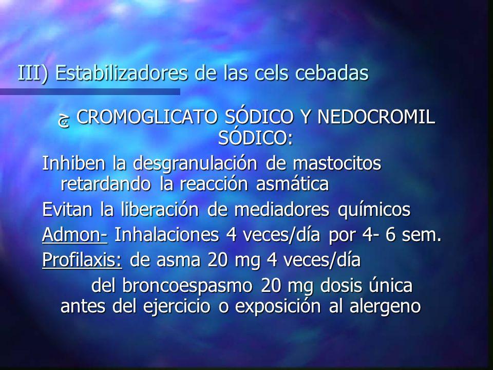 III) Estabilizadores de las cels cebadas