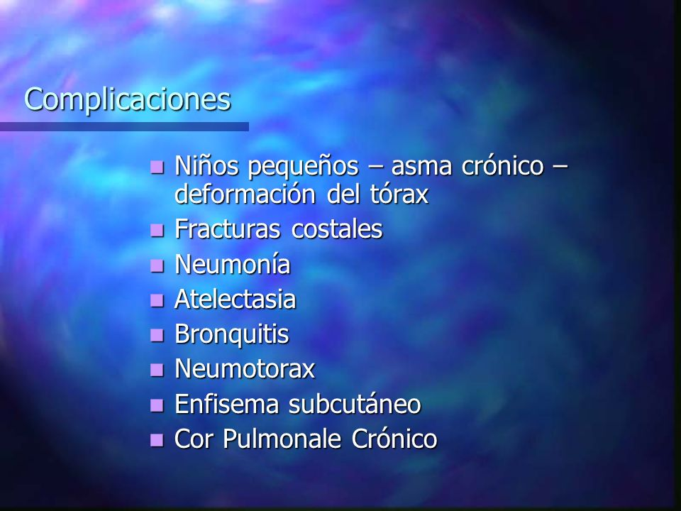 Complicaciones Niños pequeños – asma crónico – deformación del tórax
