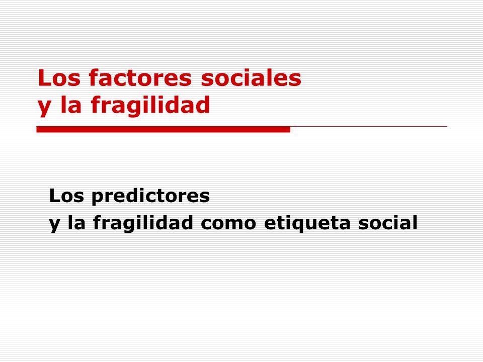 Los factores sociales y la fragilidad