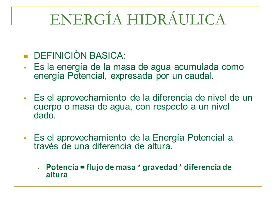 ENERGÍA HIDRÁULICA DEFINICIÒN BASICA: