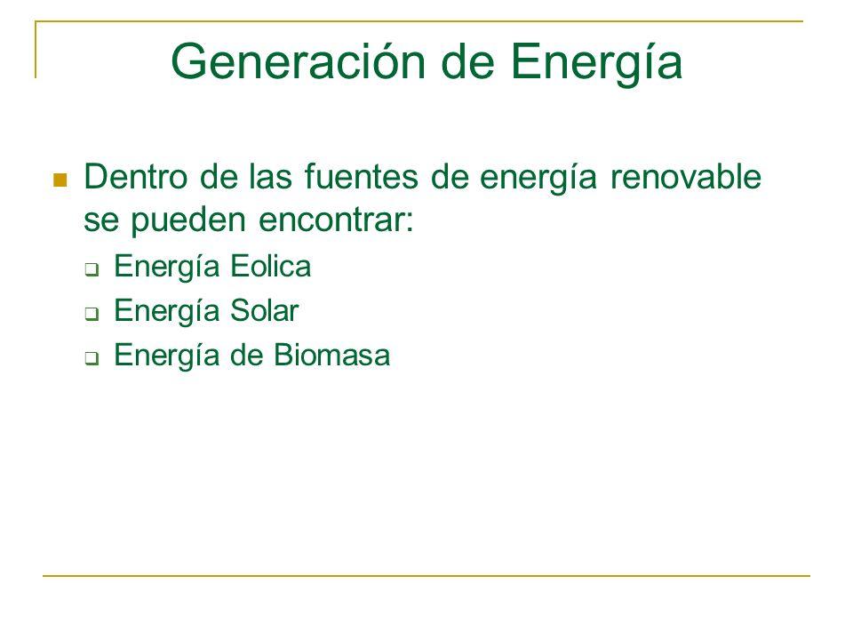 Generación de Energía Dentro de las fuentes de energía renovable se pueden encontrar: Energía Eolica.