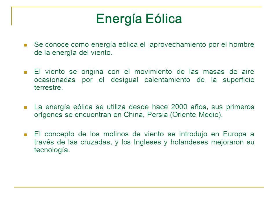 Energía Eólica Se conoce como energía eólica el aprovechamiento por el hombre de la energía del viento.