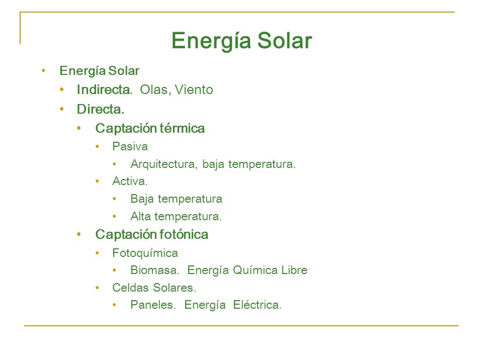 Energía Solar Indirecta. Olas, Viento Directa. Captación térmica