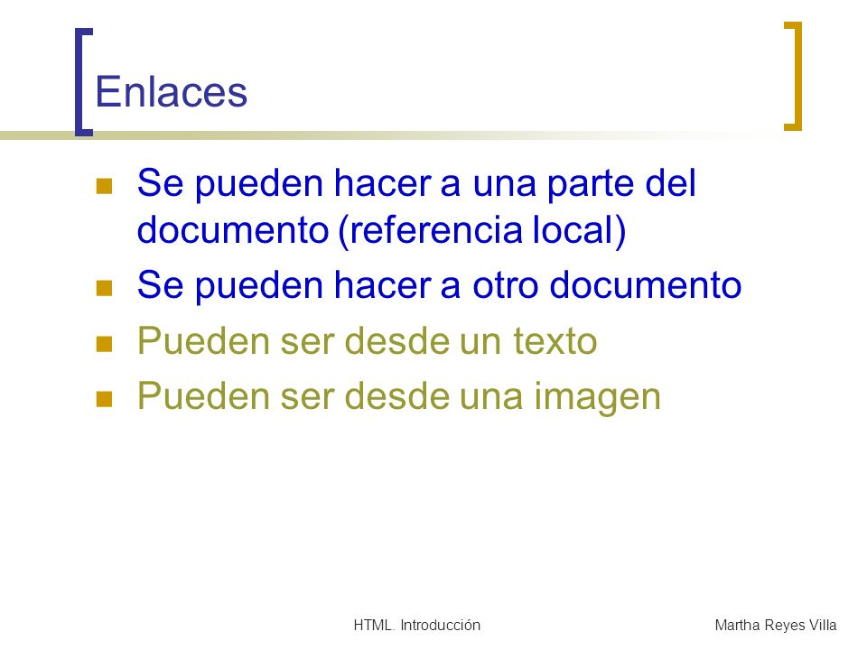 Enlaces Se pueden hacer a una parte del documento (referencia local)