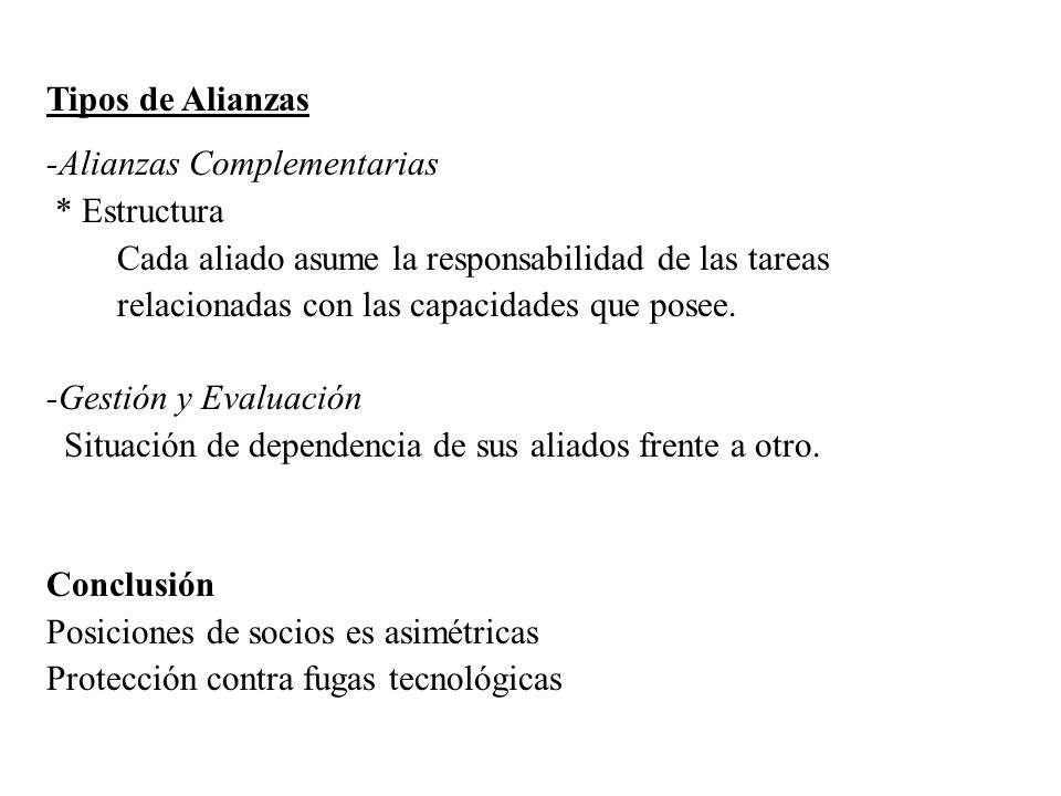 Tipos de Alianzas -Alianzas Complementarias. * Estructura. Cada aliado asume la responsabilidad de las tareas.