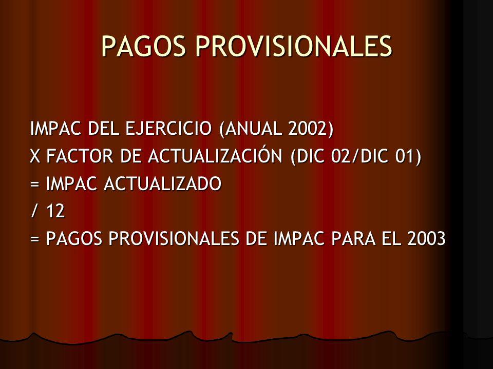 PAGOS PROVISIONALES IMPAC DEL EJERCICIO (ANUAL 2002)