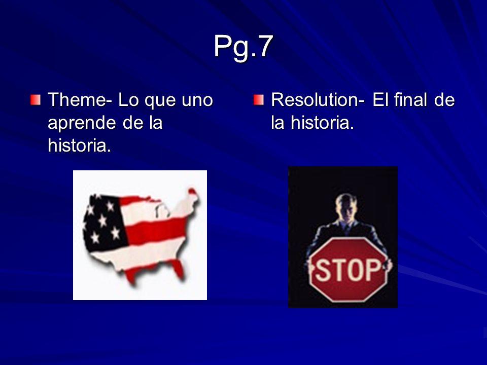 Pg.7 Theme- Lo que uno aprende de la historia.