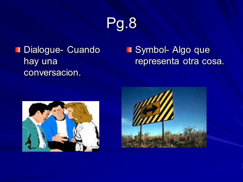 Pg.8 Dialogue- Cuando hay una conversacion.