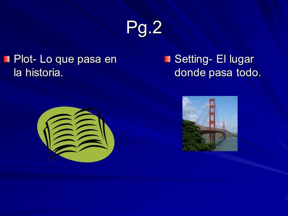 Pg.2 Plot- Lo que pasa en la historia.