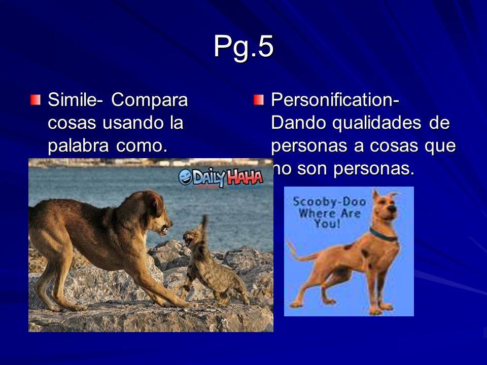 Pg.5 Simile- Compara cosas usando la palabra como.