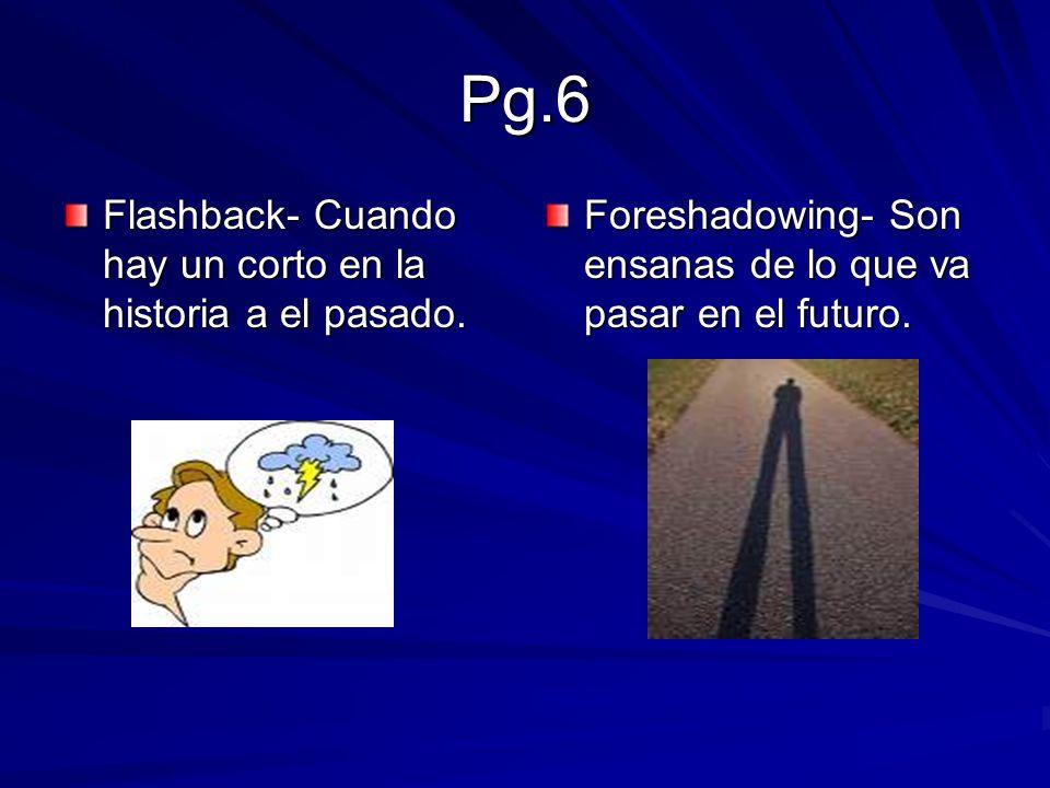 Pg.6 Flashback- Cuando hay un corto en la historia a el pasado.