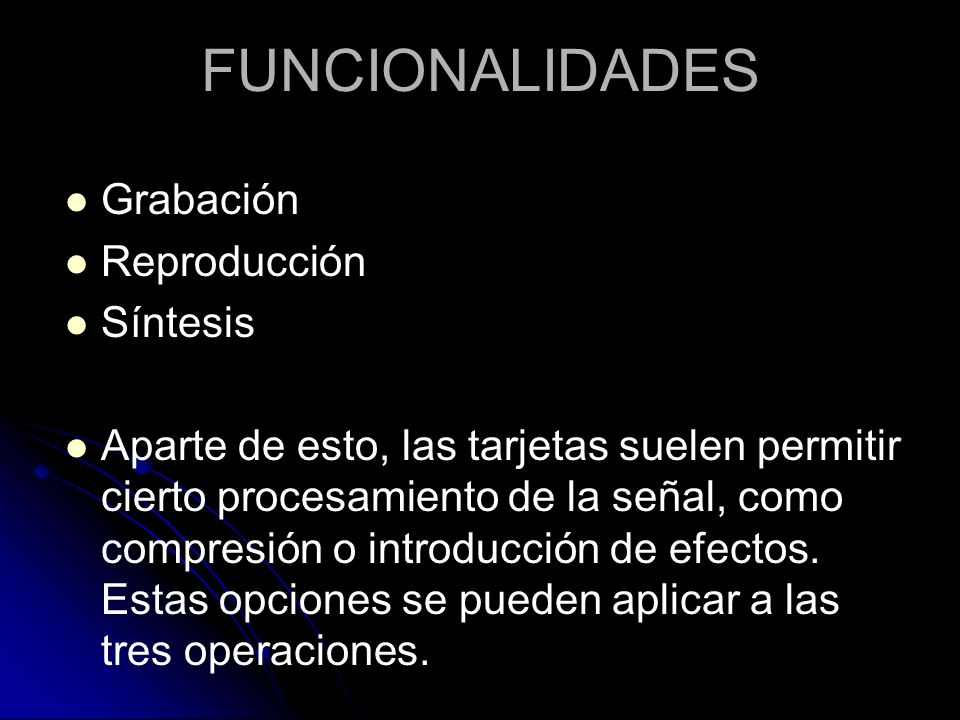 FUNCIONALIDADES Grabación Reproducción Síntesis