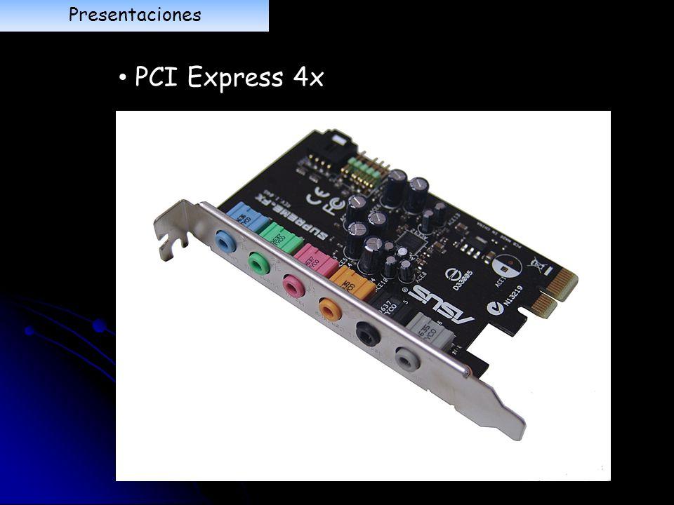Presentaciones PCI Express 4x