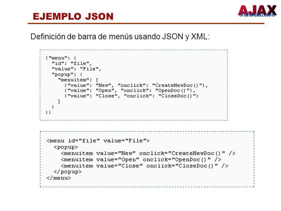 EJEMPLO JSON Definición de barra de menús usando JSON y XML: