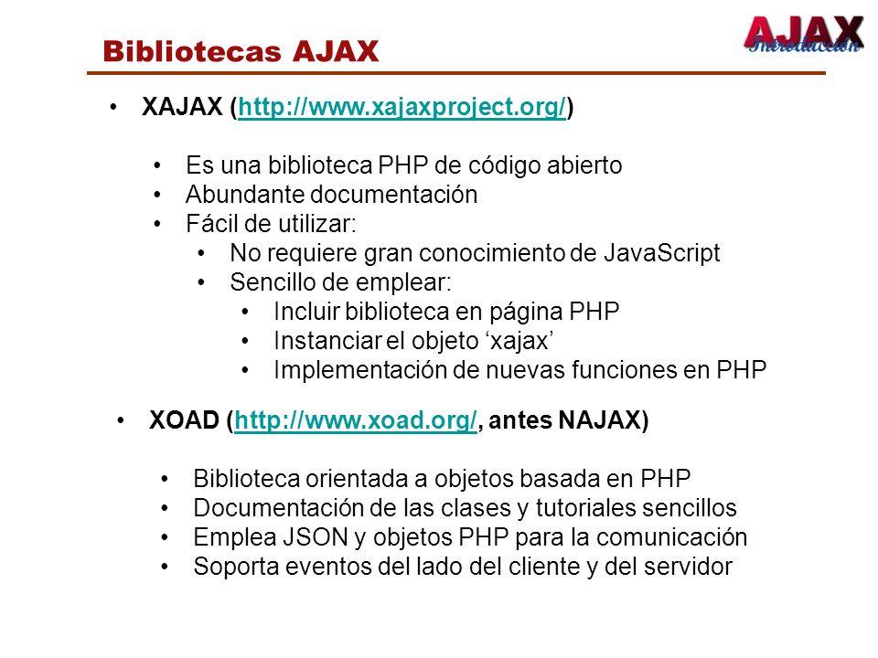Bibliotecas AJAX XAJAX (http://www.xajaxproject.org/)