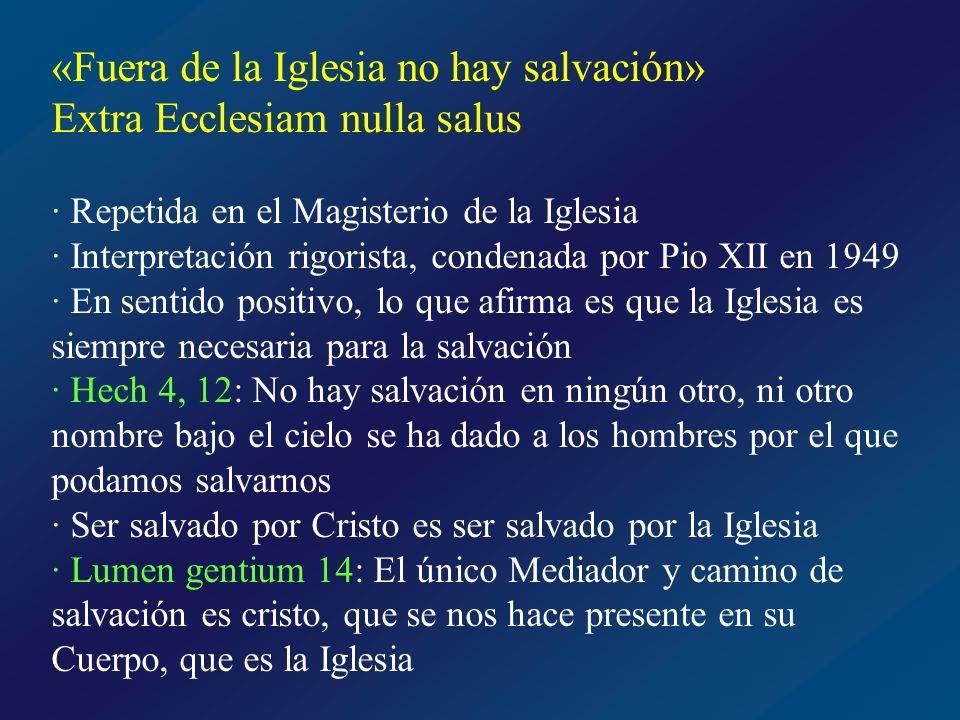 «Fuera de la Iglesia no hay salvación» Extra Ecclesiam nulla salus
