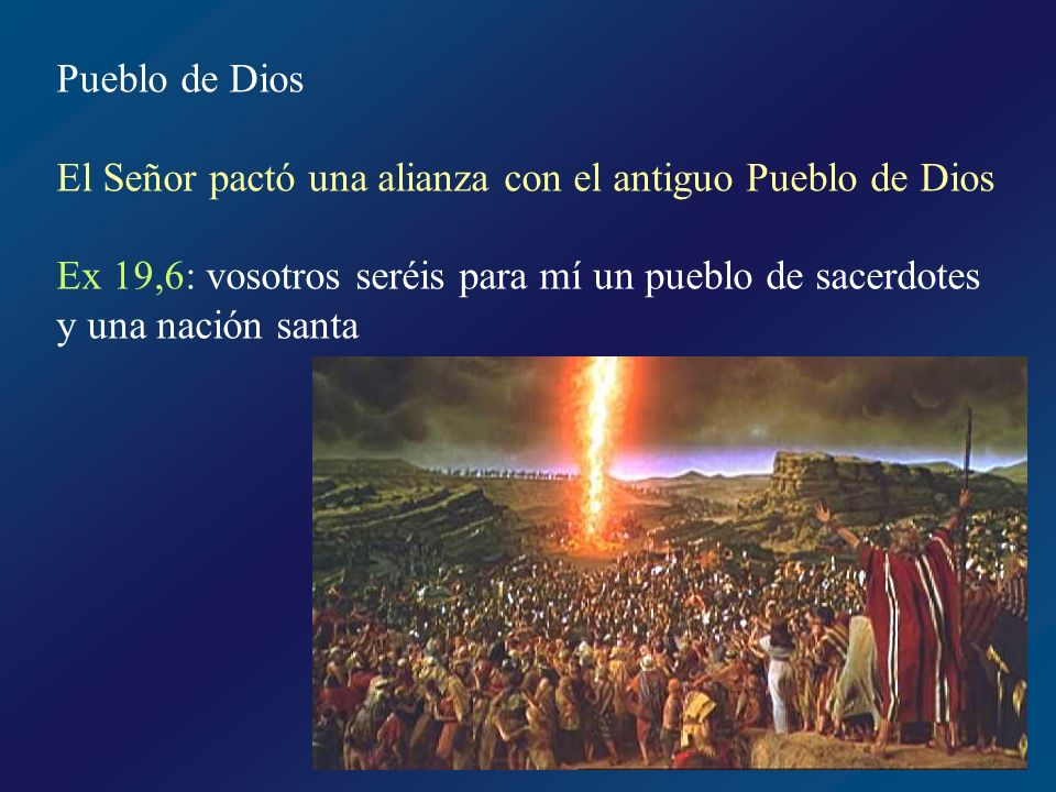 Pueblo de Dios El Señor pactó una alianza con el antiguo Pueblo de Dios.