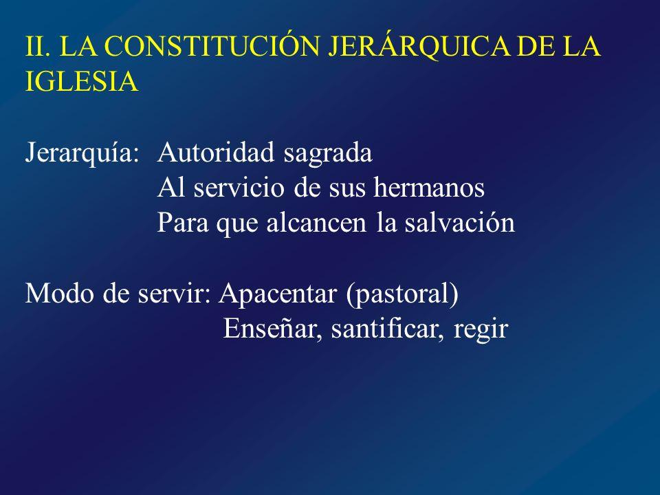 II. LA CONSTITUCIÓN JERÁRQUICA DE LA IGLESIA