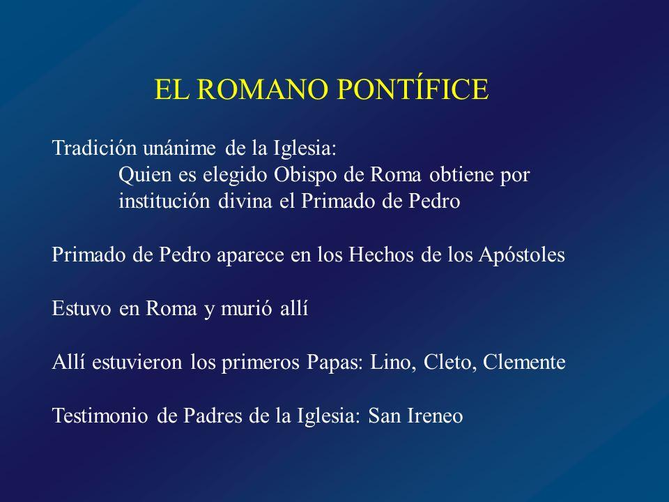 EL ROMANO PONTÍFICE Tradición unánime de la Iglesia: