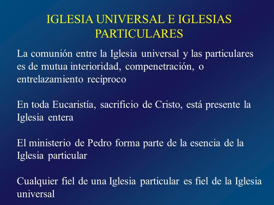 IGLESIA UNIVERSAL E IGLESIAS PARTICULARES