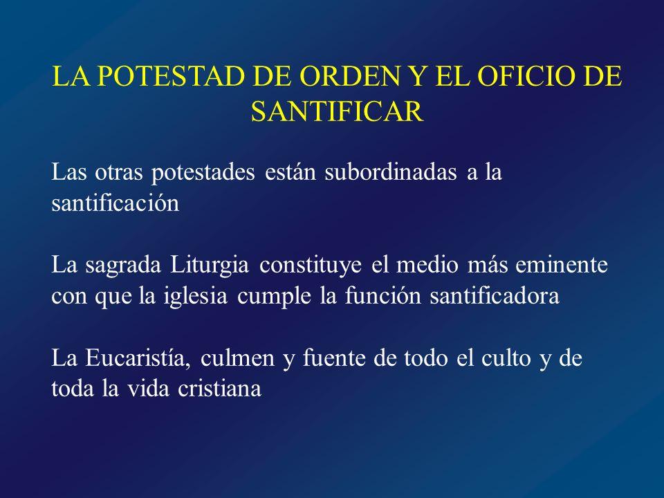 LA POTESTAD DE ORDEN Y EL OFICIO DE SANTIFICAR