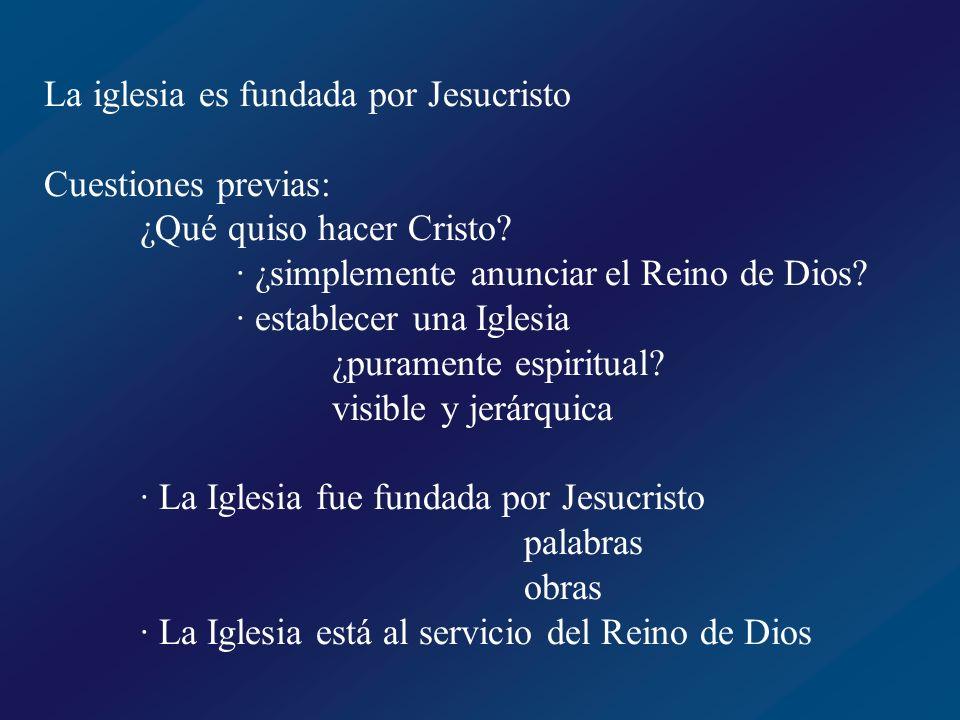 La iglesia es fundada por Jesucristo