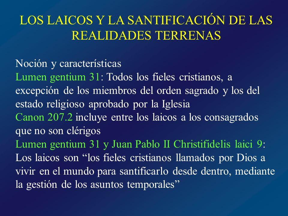 LOS LAICOS Y LA SANTIFICACIÓN DE LAS REALIDADES TERRENAS