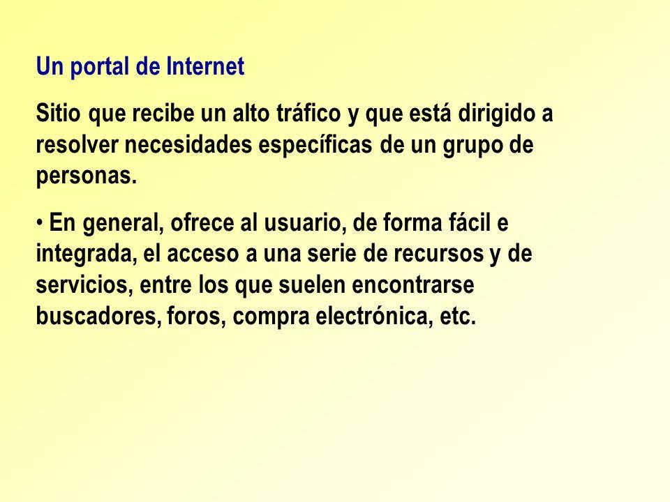 Un portal de Internet Sitio que recibe un alto tráfico y que está dirigido a resolver necesidades específicas de un grupo de personas.