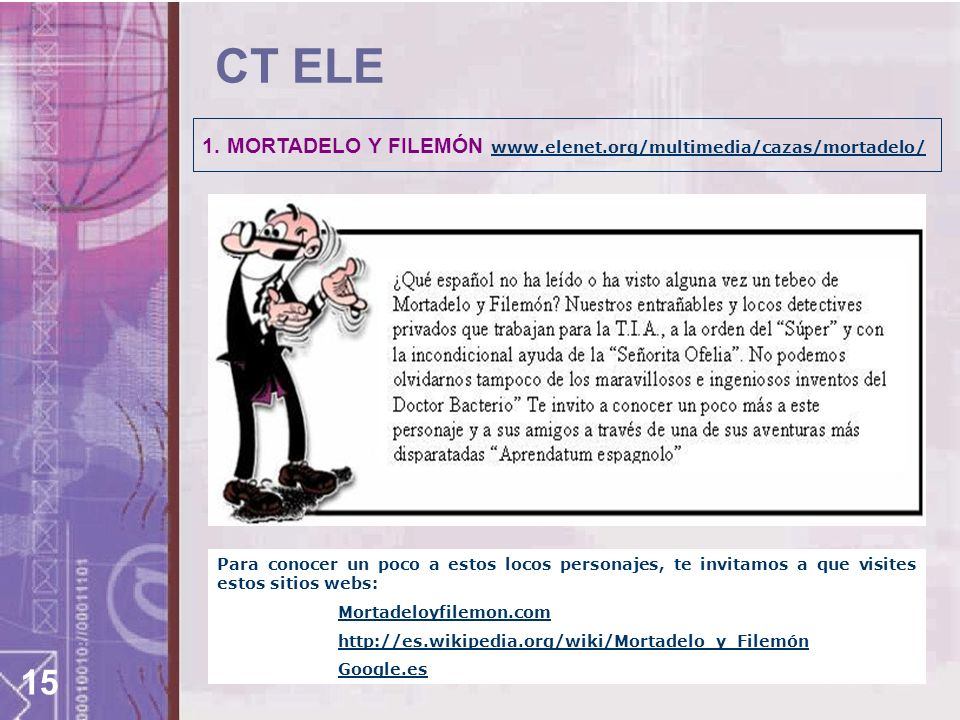 CT ELE MORTADELO Y FILEMÓN www.elenet.org/multimedia/cazas/mortadelo/