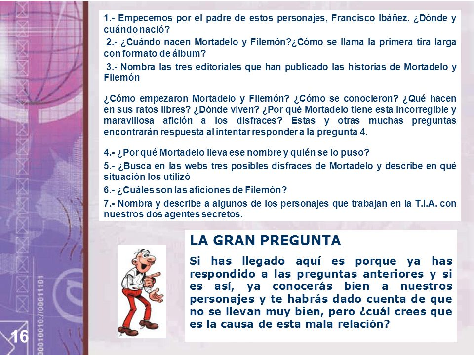 1. - Empecemos por el padre de estos personajes, Francisco Ibáñez