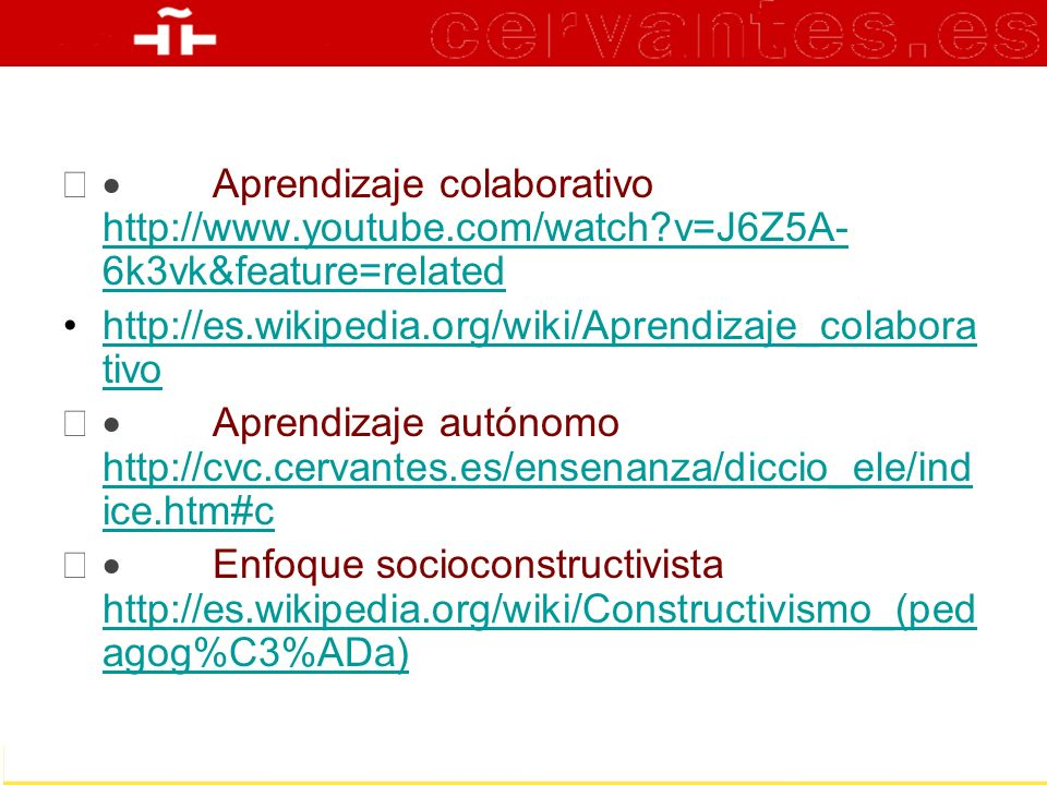 · Aprendizaje colaborativo http://www. youtube. com/watch