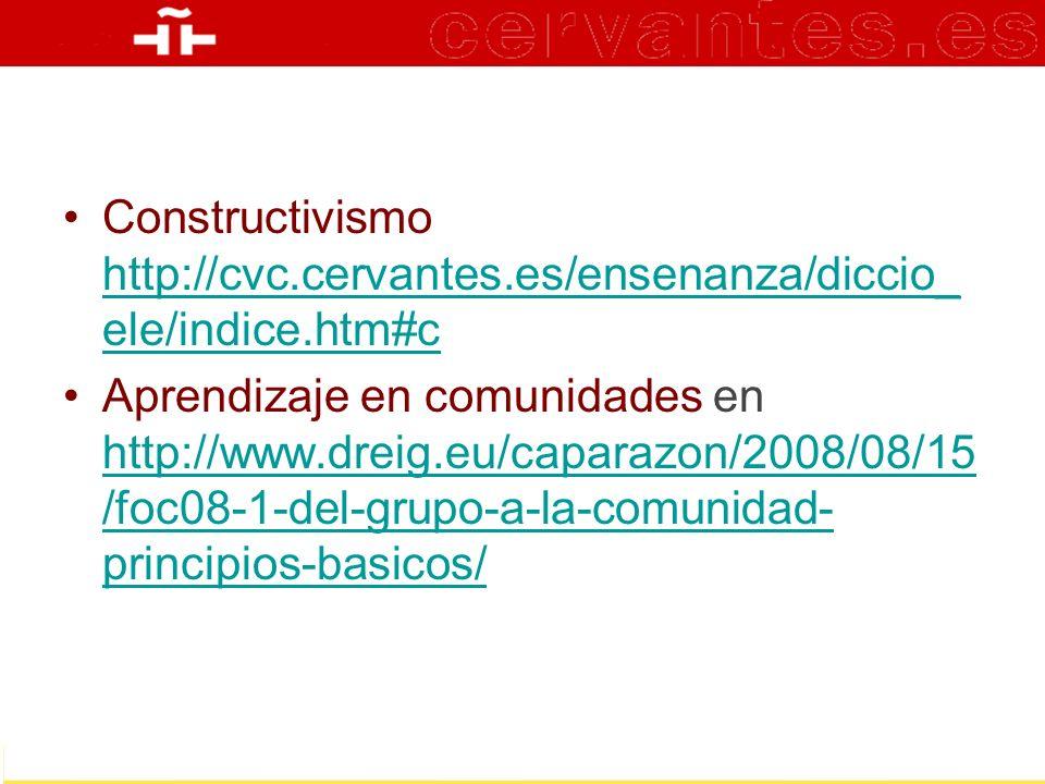 Constructivismo http://cvc. cervantes. es/ensenanza/diccio_ele/indice