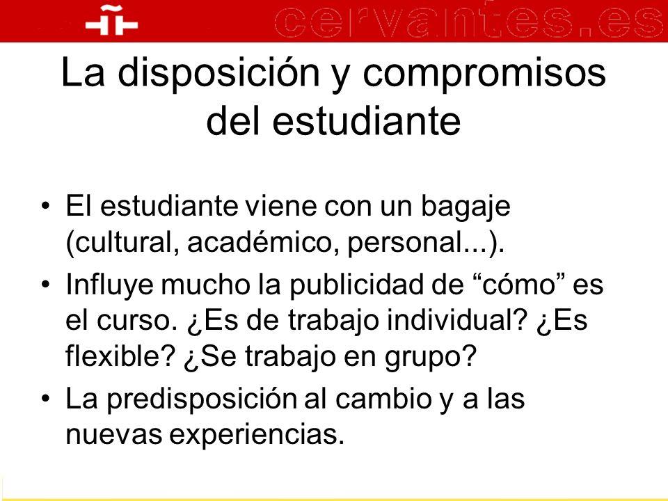 La disposición y compromisos del estudiante