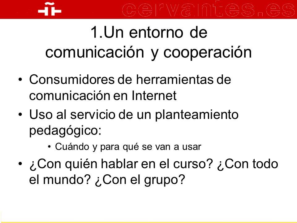 1.Un entorno de comunicación y cooperación