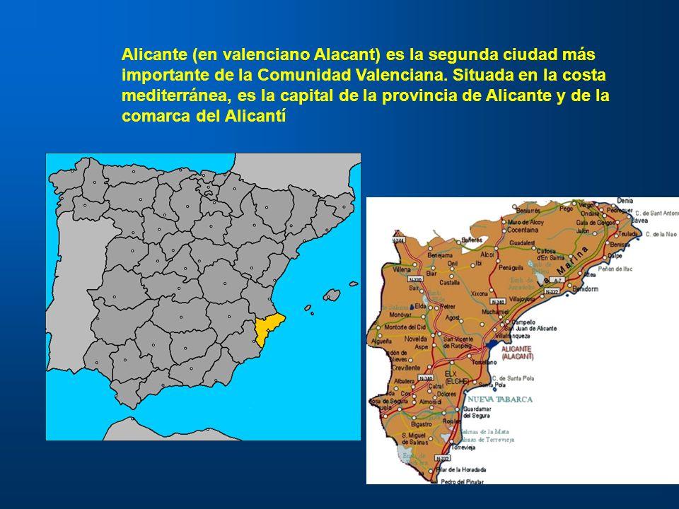 Alicante (en valenciano Alacant) es la segunda ciudad más importante de la Comunidad Valenciana.