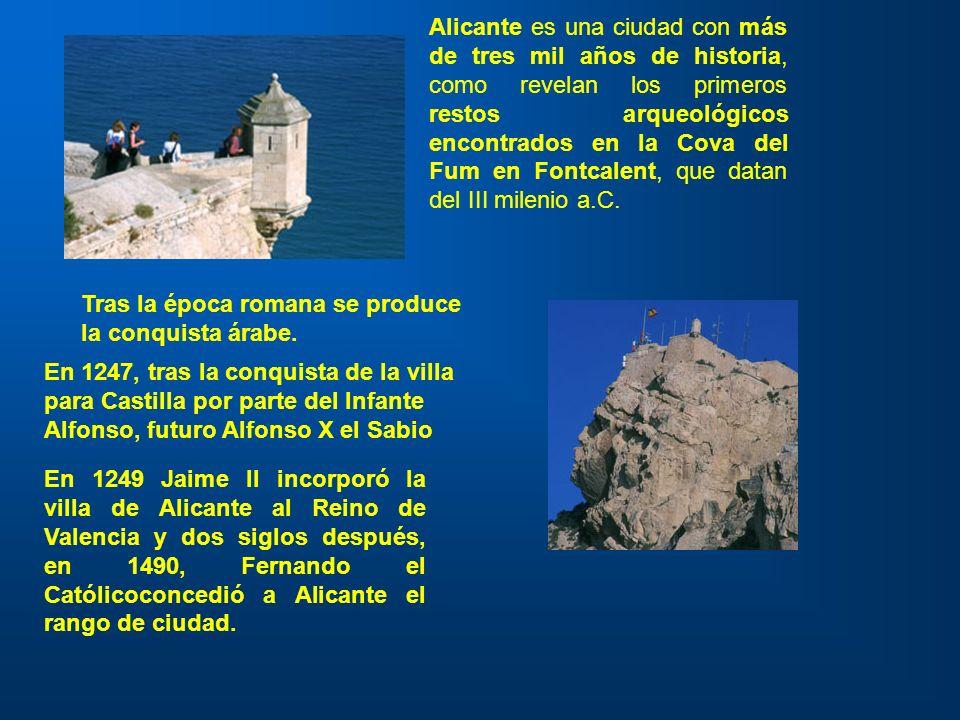 Alicante es una ciudad con más de tres mil años de historia, como revelan los primeros restos arqueológicos encontrados en la Cova del Fum en Fontcalent, que datan del III milenio a.C.
