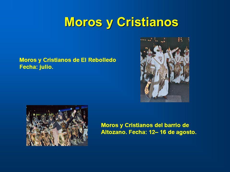Moros y Cristianos Moros y Cristianos de El Rebolledo Fecha: julio.
