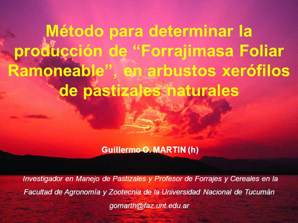Método para determinar la producción de Forrajimasa Foliar Ramoneable , en arbustos xerófilos de pastizales naturales