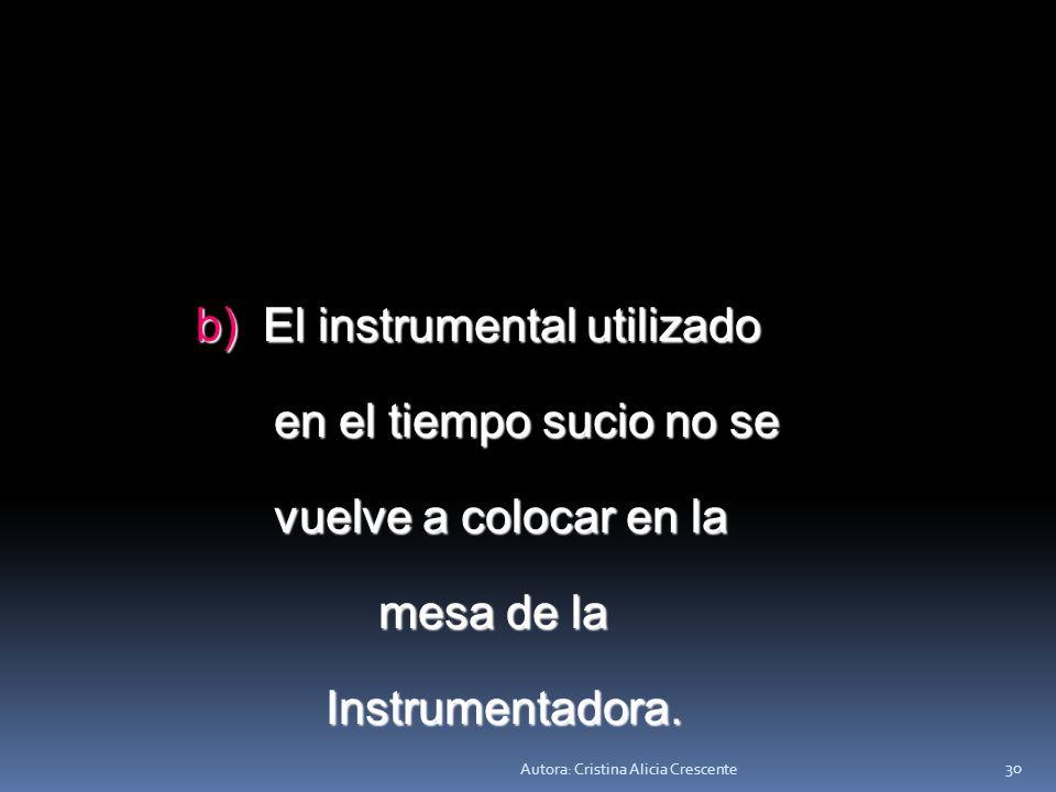 b) El instrumental utilizado en el tiempo sucio no se