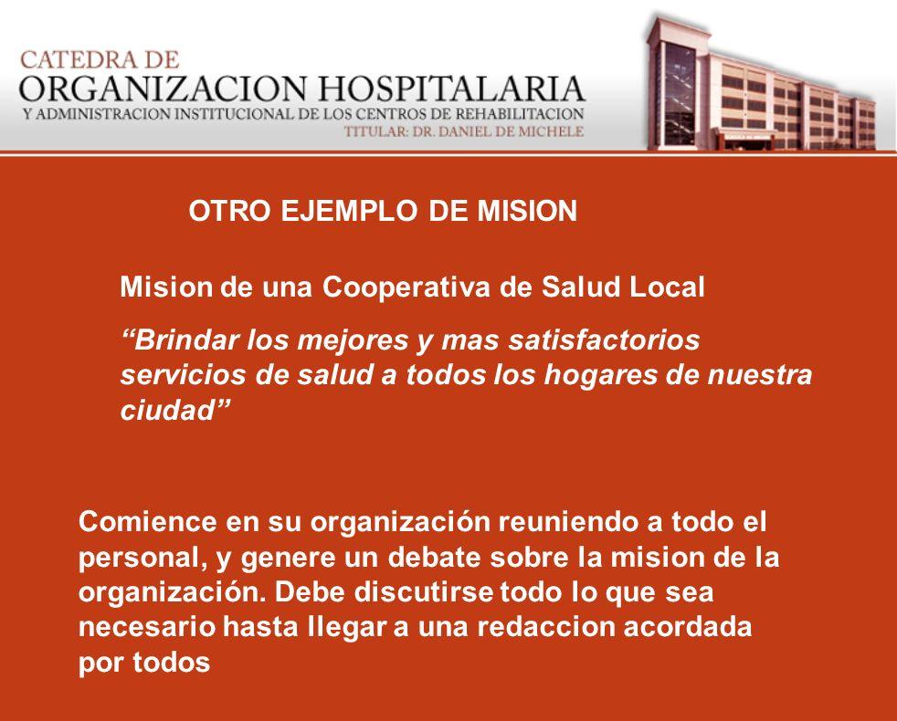 OTRO EJEMPLO DE MISION Mision de una Cooperativa de Salud Local.