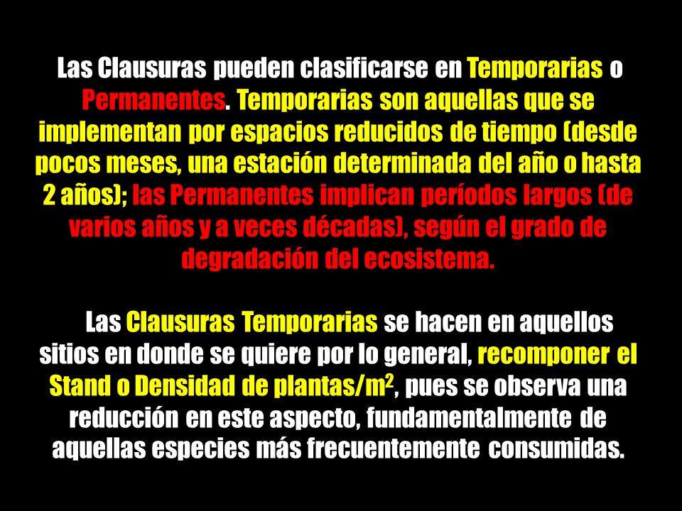 Las Clausuras pueden clasificarse en Temporarias o Permanentes