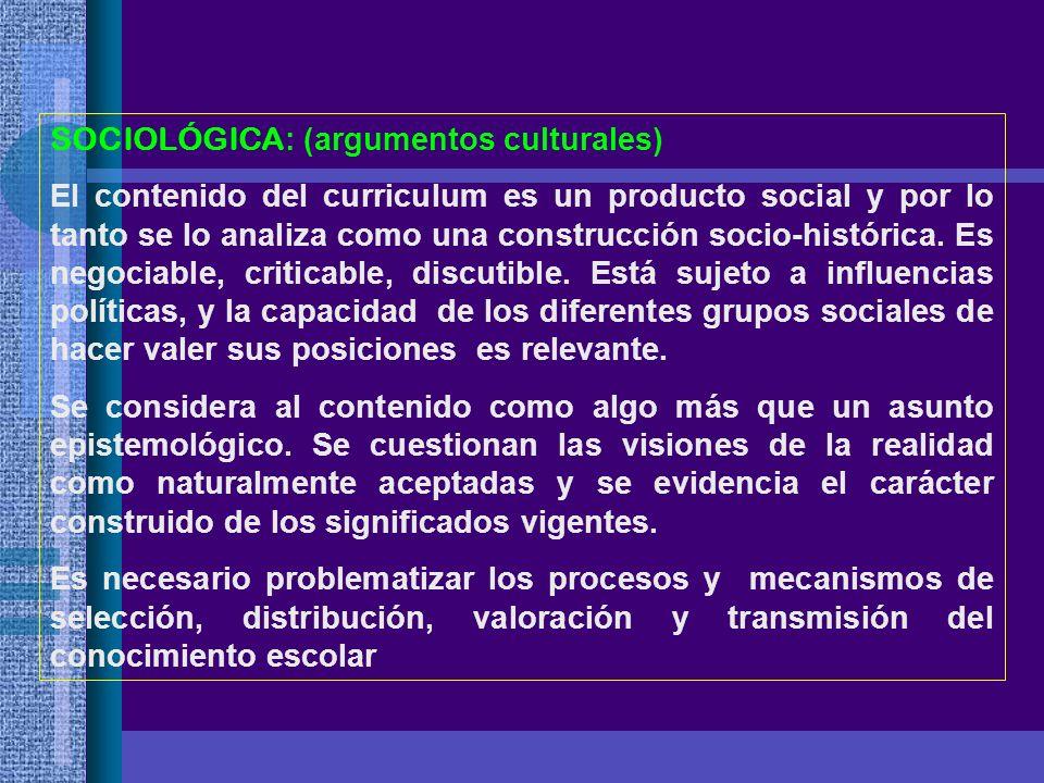 SOCIOLÓGICA: (argumentos culturales)