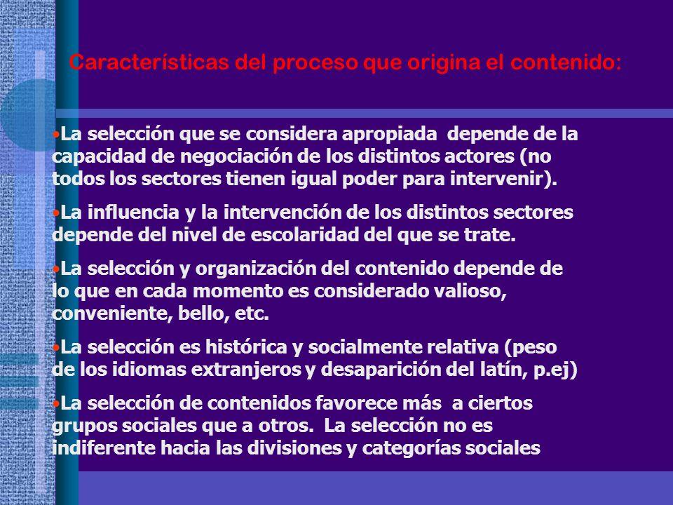 Características del proceso que origina el contenido: