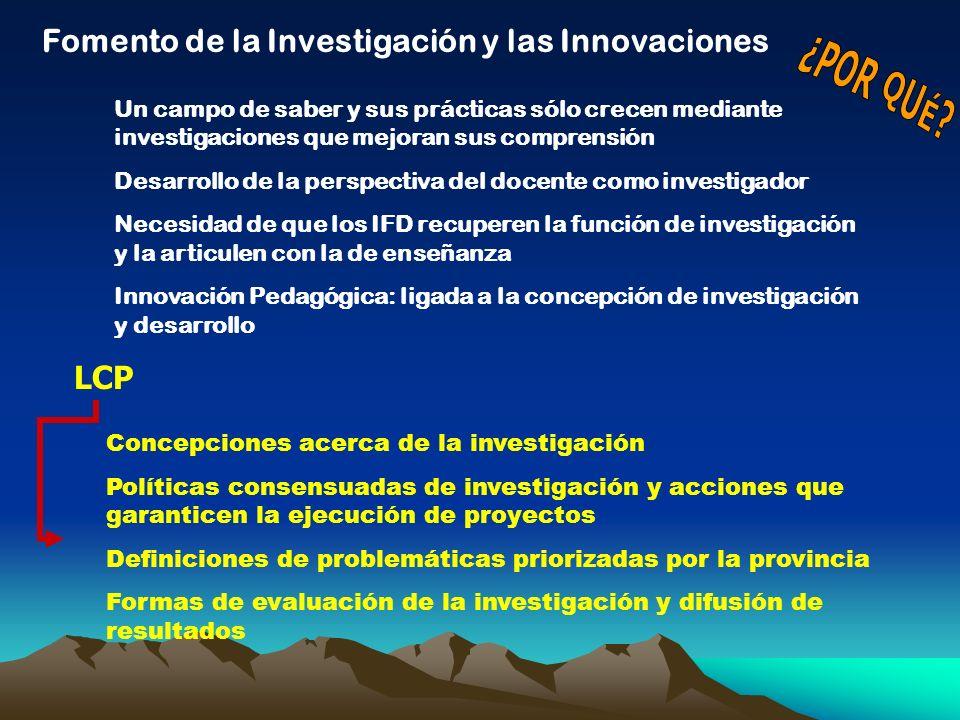 Fomento de la Investigación y las Innovaciones ¿POR QUÉ