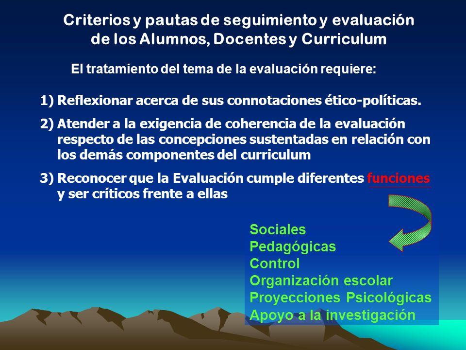 Criterios y pautas de seguimiento y evaluación de los Alumnos, Docentes y Curriculum