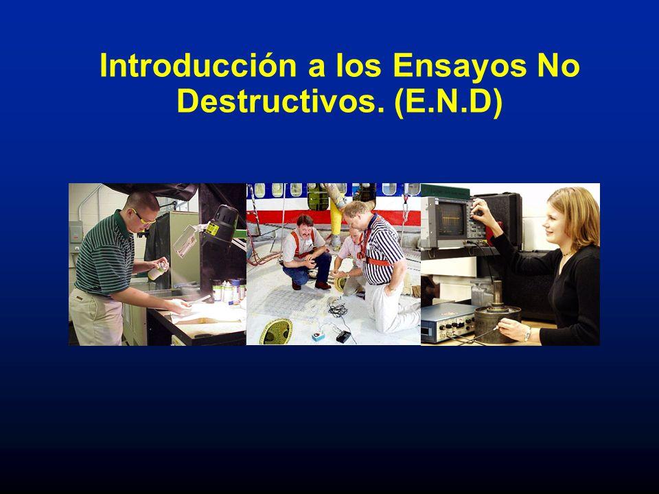 Introducción a los Ensayos No Destructivos. (E.N.D)