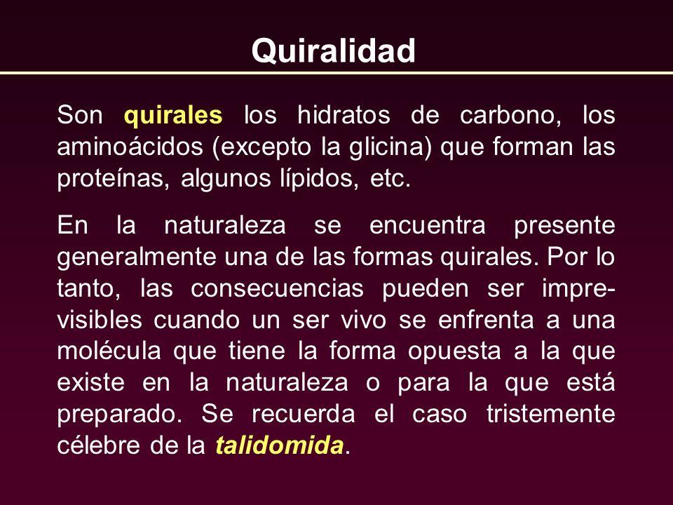 QuiralidadSon quirales los hidratos de carbono, los aminoácidos (excepto la glicina) que forman las proteínas, algunos lípidos, etc.