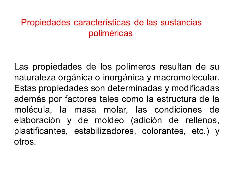 Propiedades características de las sustancias poliméricas.