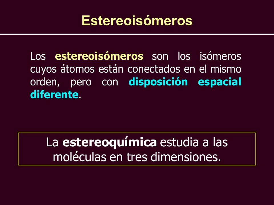 La estereoquímica estudia a las moléculas en tres dimensiones.