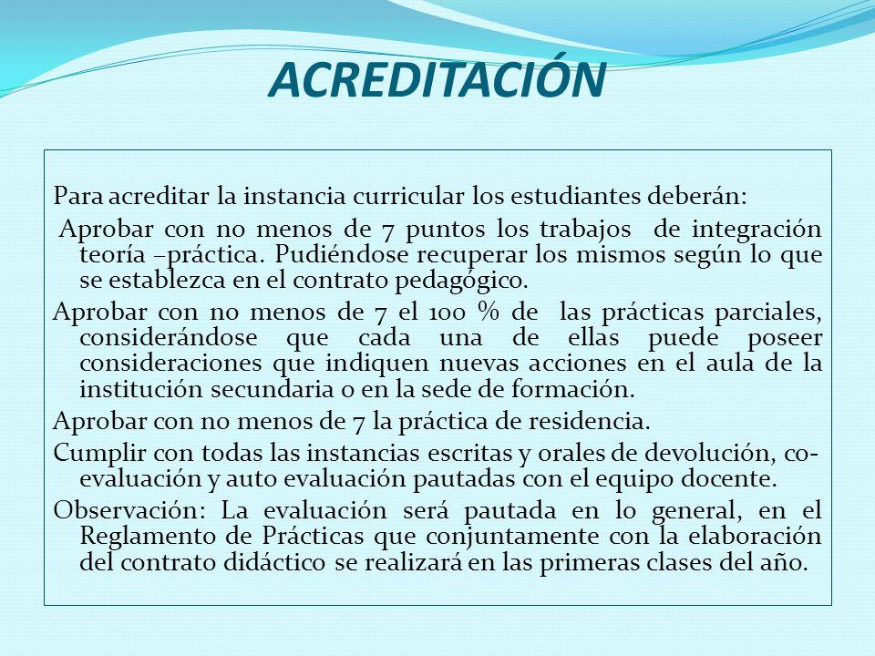 ACREDITACIÓNPara acreditar la instancia curricular los estudiantes deberán: